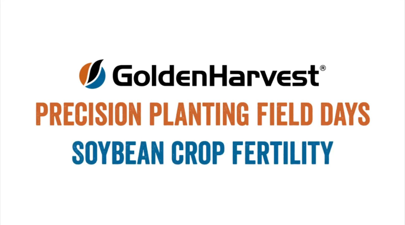 Golden Harvest and Precision Planting Field Days: Soybean Crop Fertility