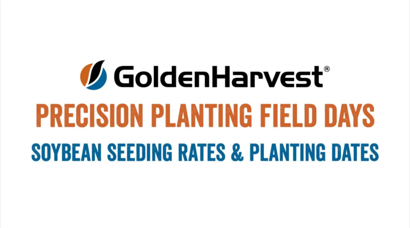 Golden Harvest and Precision Planting Field Days: Soybean Seeding Rates and Planting Dates